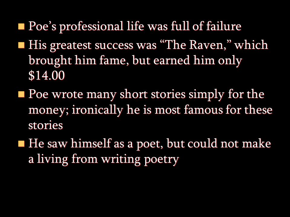Poe's professional life was full of failure