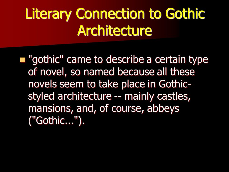 Literary Connection to Gothic Architecture