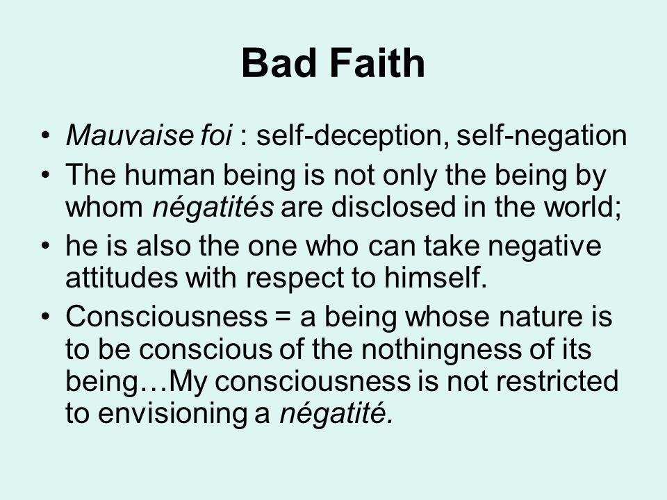 Bad Faith Mauvaise foi : self-deception, self-negation