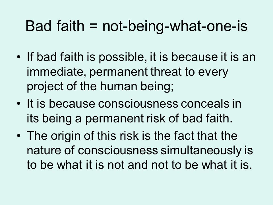 Bad faith = not-being-what-one-is