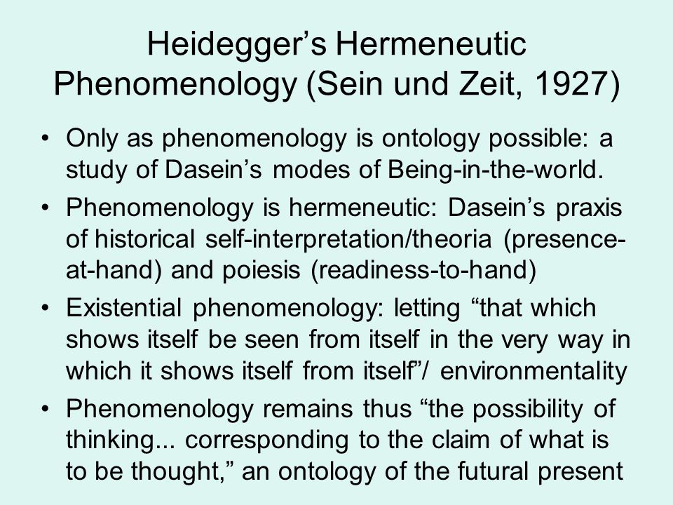 Heidegger's Hermeneutic Phenomenology (Sein und Zeit, 1927)