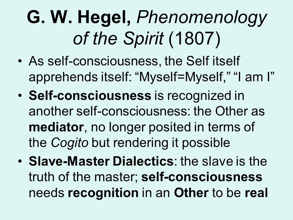 G. W. Hegel, Phenomenology of the Spirit (1807)