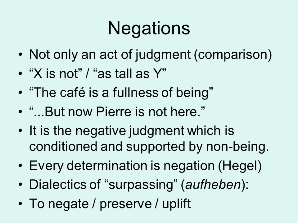 Negations Not only an act of judgment (comparison)