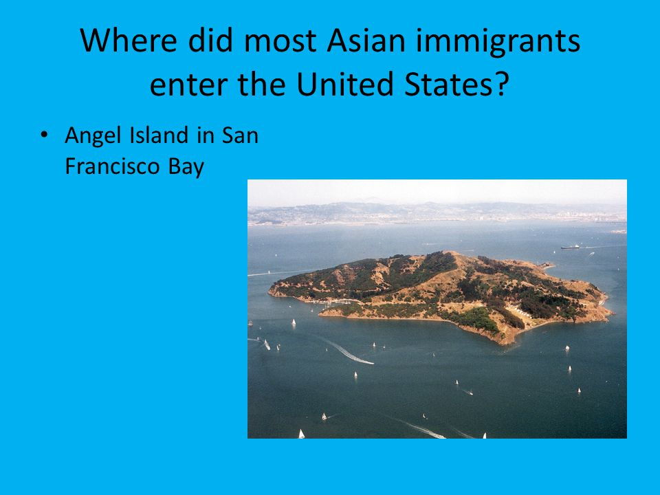 Where did most Asian immigrants enter the United States
