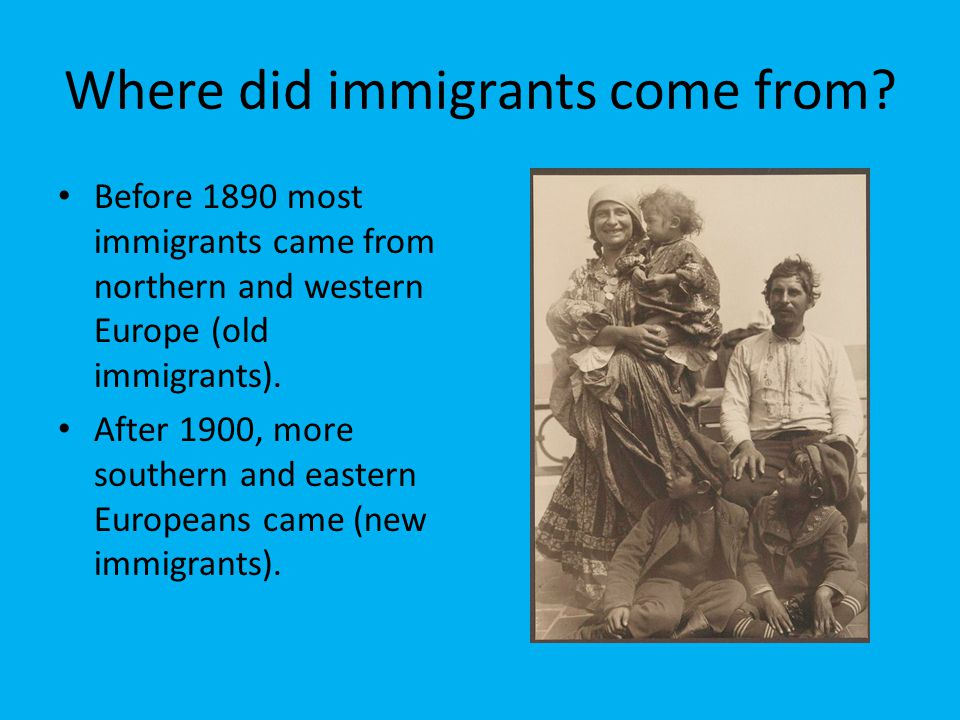 Where did immigrants come from