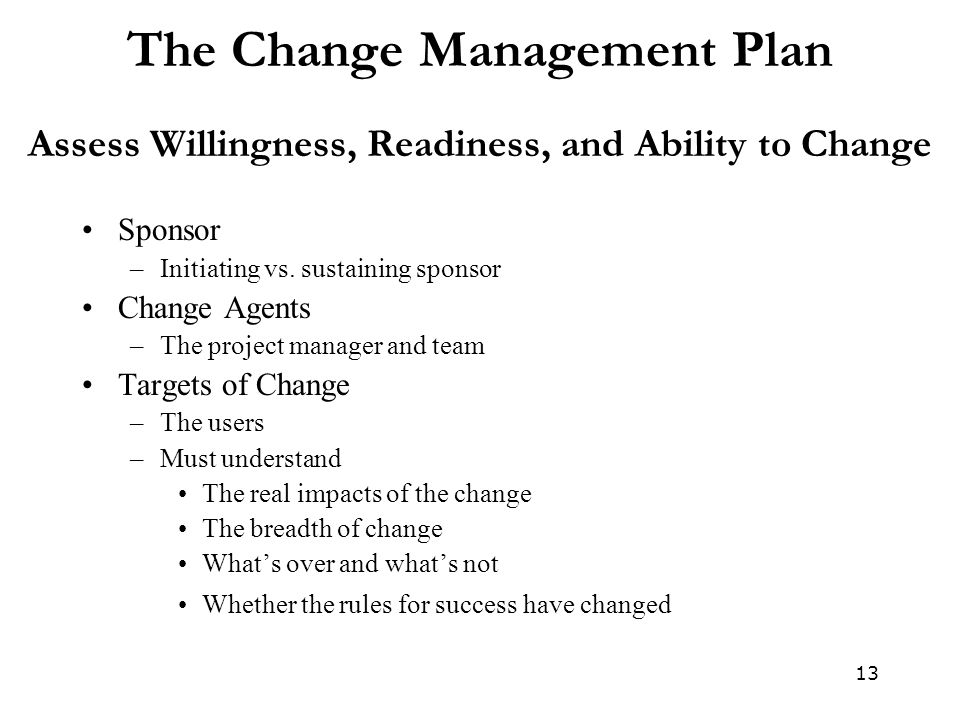 The Change Management Plan Assess Willingness, Readiness, and Ability to Change