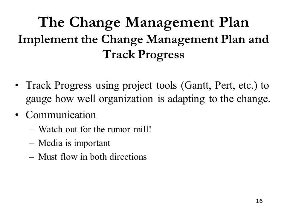 The Change Management Plan Implement the Change Management Plan and Track Progress