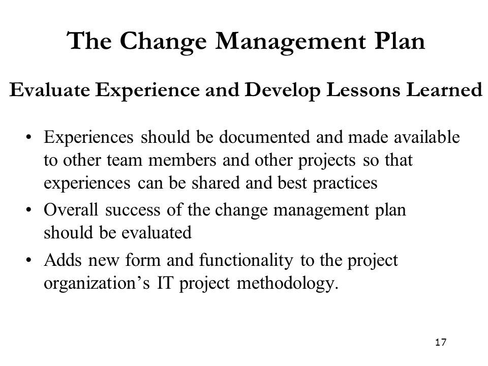 The Change Management Plan Evaluate Experience and Develop Lessons Learned