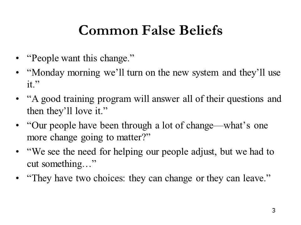 Common False Beliefs People want this change.