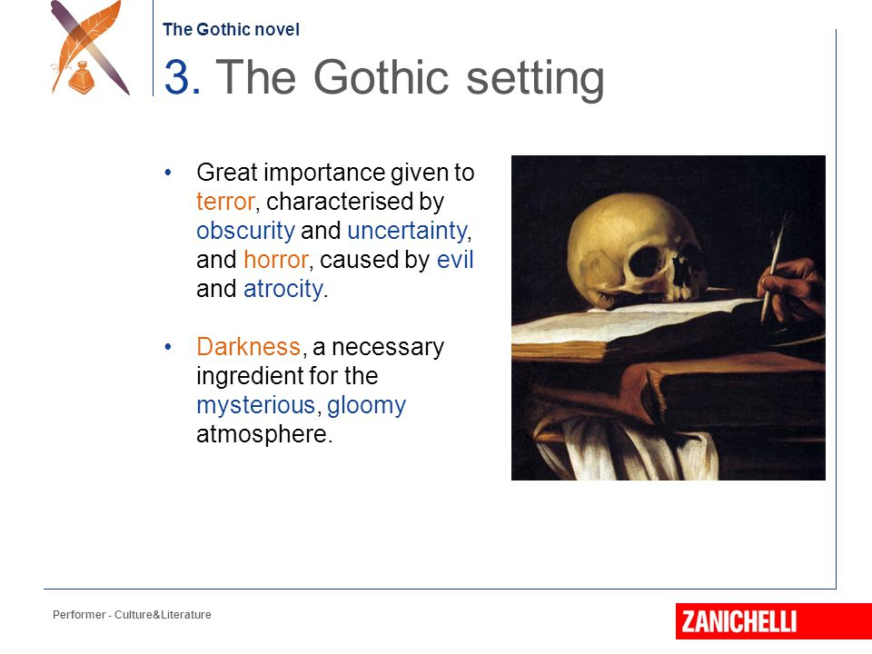 3. The Gothic setting Great importance given to terror, characterised by obscurity and uncertainty, and horror, caused by evil and atrocity.