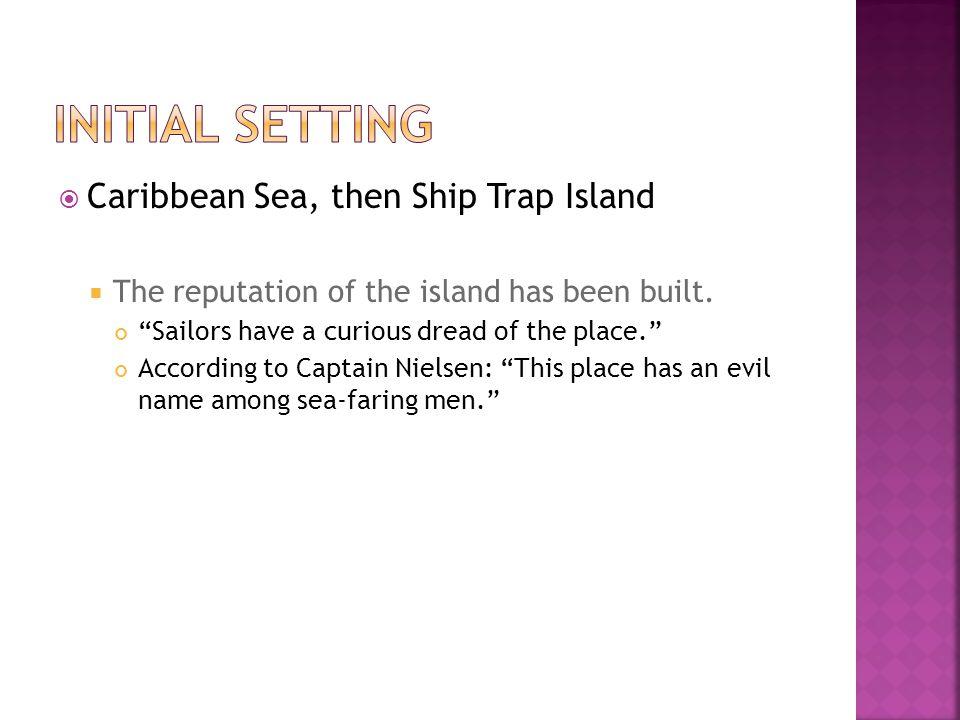 Initial Setting Caribbean Sea, then Ship Trap Island