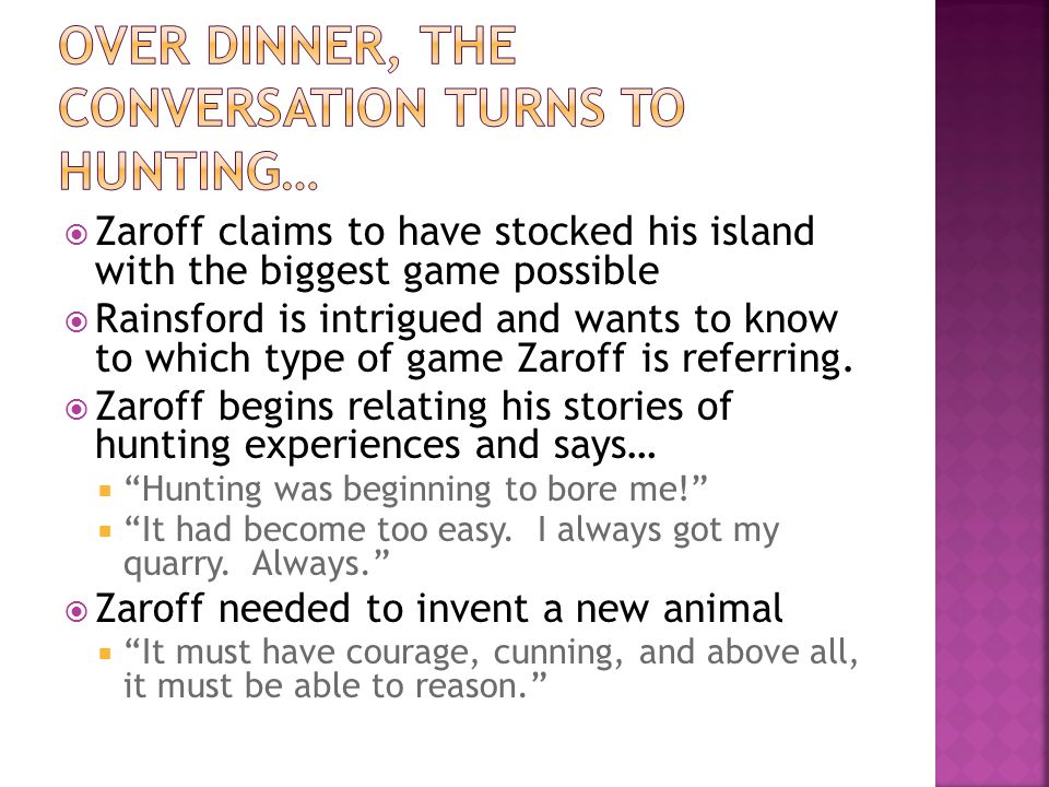 Over dinner, the conversation turns to hunting…
