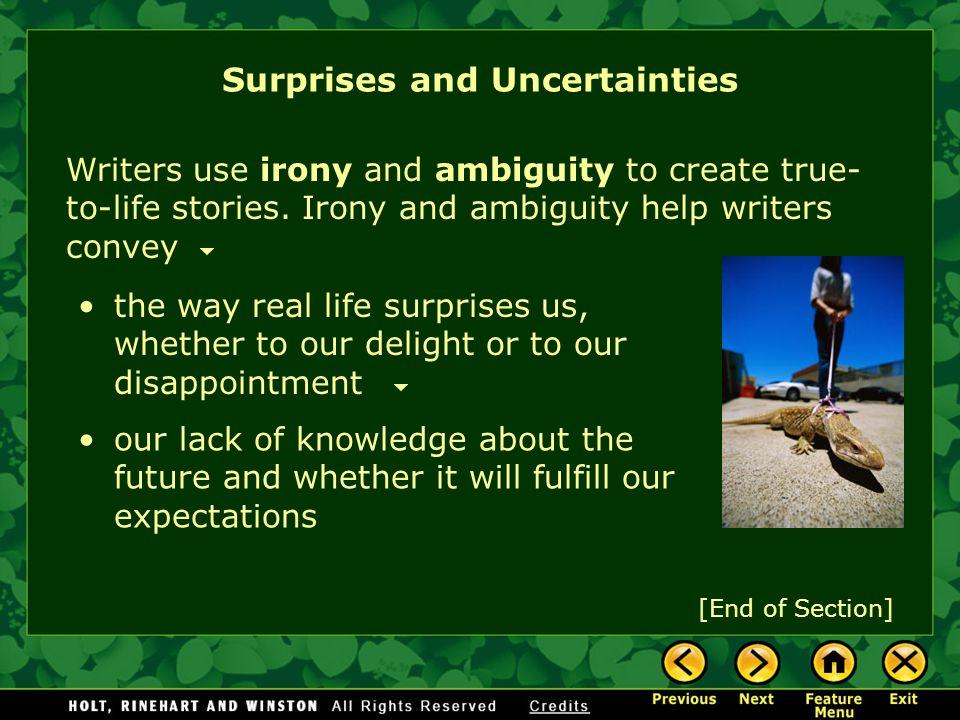 Surprises and Uncertainties