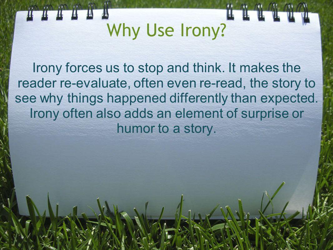 Why Use Irony