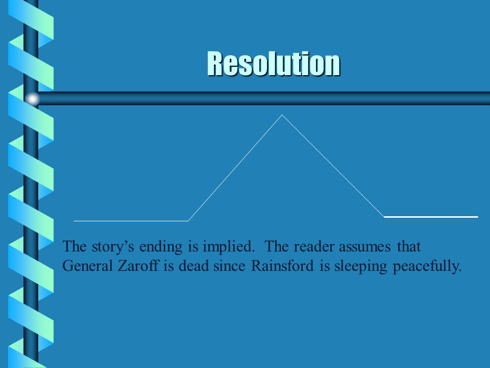 Resolution The story's ending is implied.