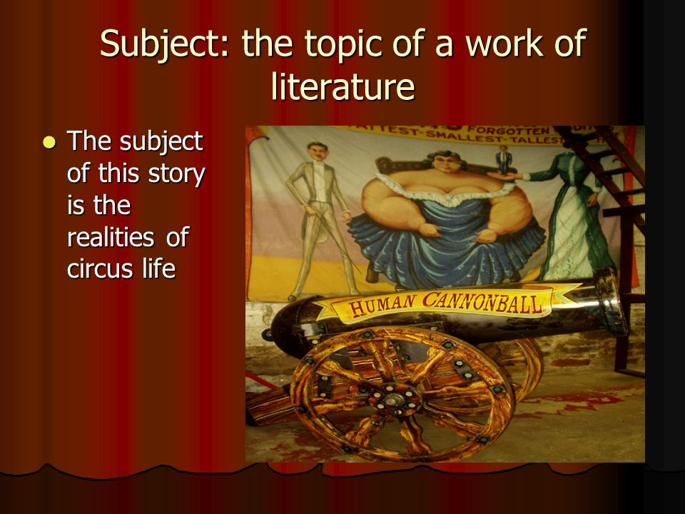 Subject: the topic of a work of literature