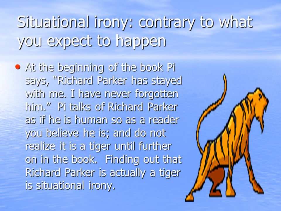 Situational irony: contrary to what you expect to happen