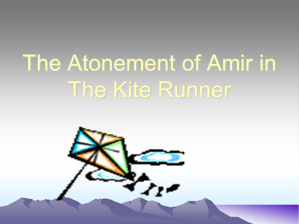 The Atonement of Amir in The Kite Runner