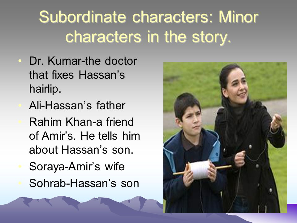 Subordinate characters: Minor characters in the story.