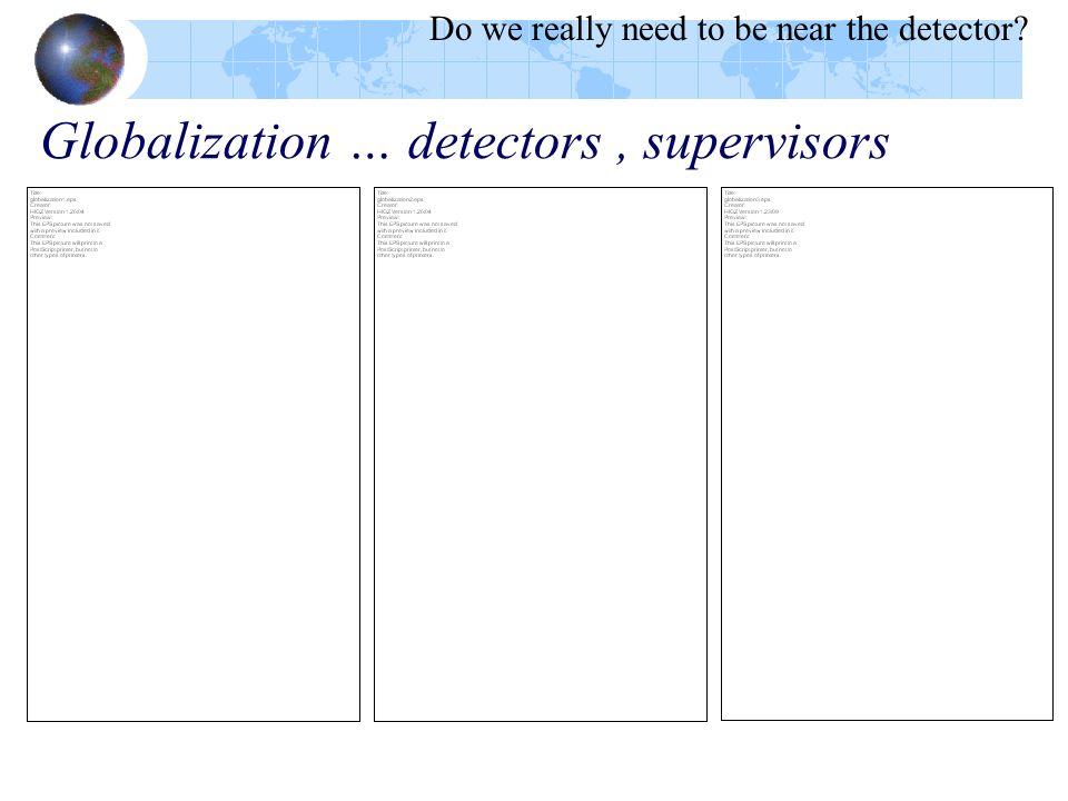 Globalization … detectors , supervisors