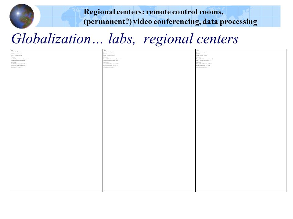 Globalization… labs, regional centers