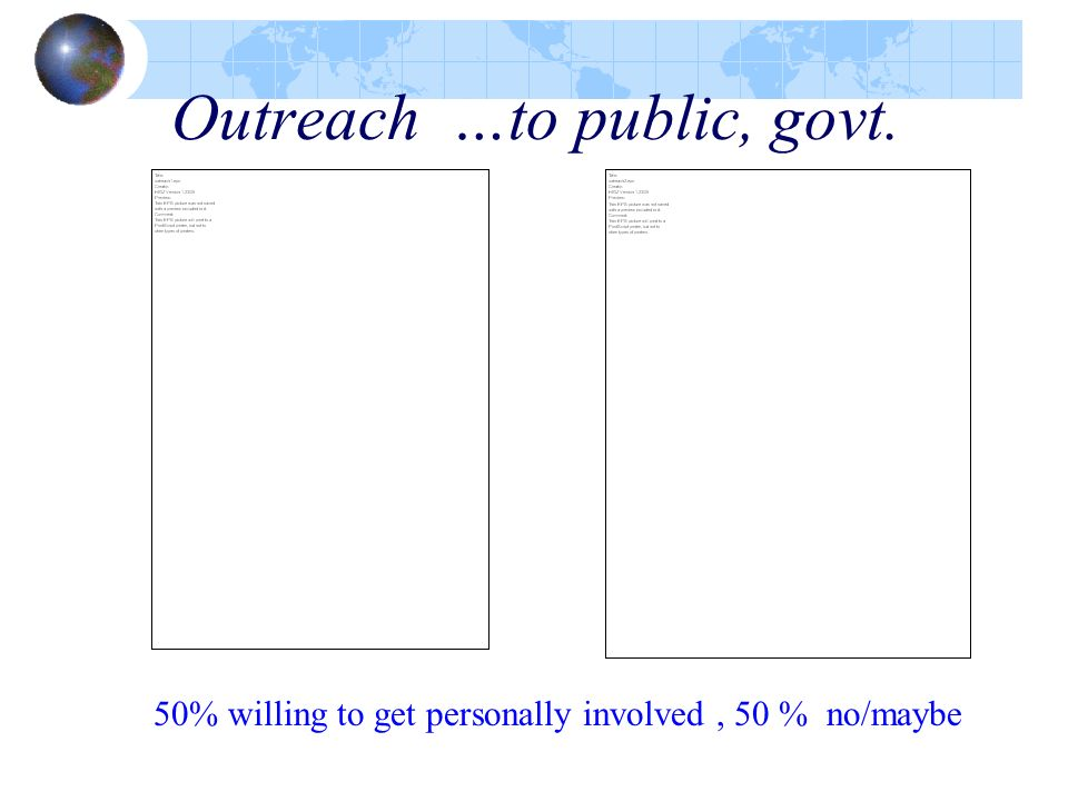 Outreach …to public, govt.
