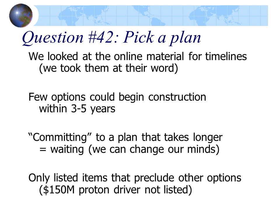 Question #42: Pick a planWe looked at the online material for timelines (we took them at their word)