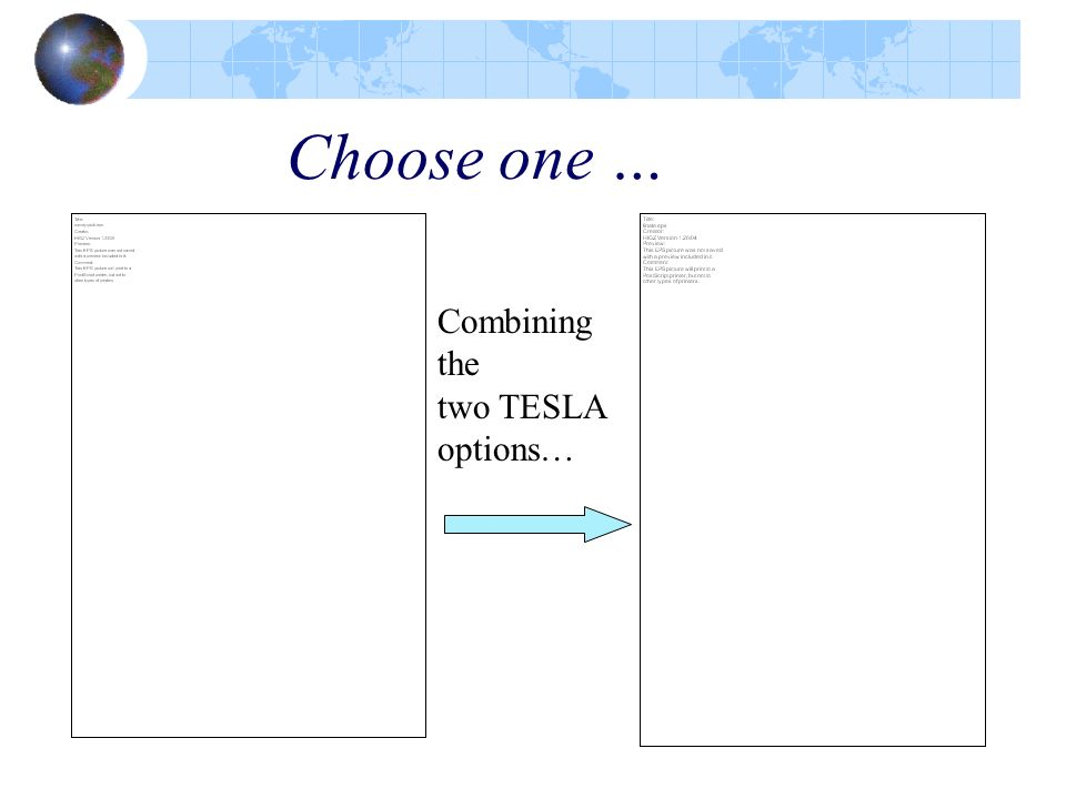 Choose one … Combining the two TESLA options…