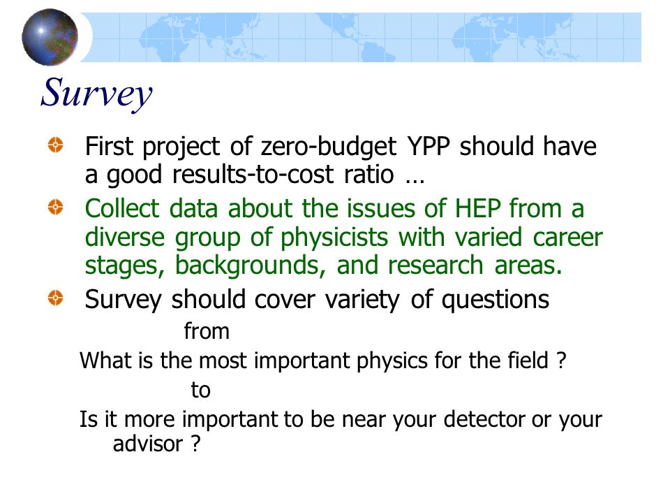 SurveyFirst project of zero-budget YPP should have a good results-to-cost ratio …