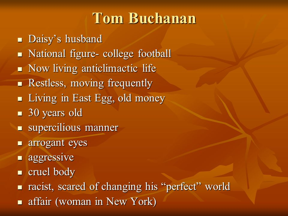 Tom Buchanan Daisy's husband National figure- college football