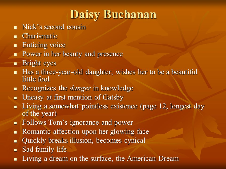 Daisy Buchanan Nick's second cousin Charismatic Enticing voice
