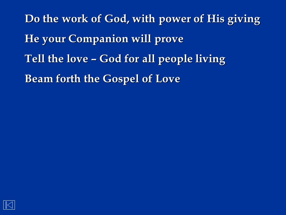 Do the work of God, with power of His giving