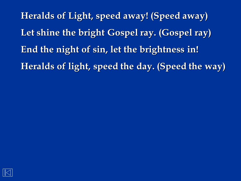 Heralds of Light, speed away! (Speed away)