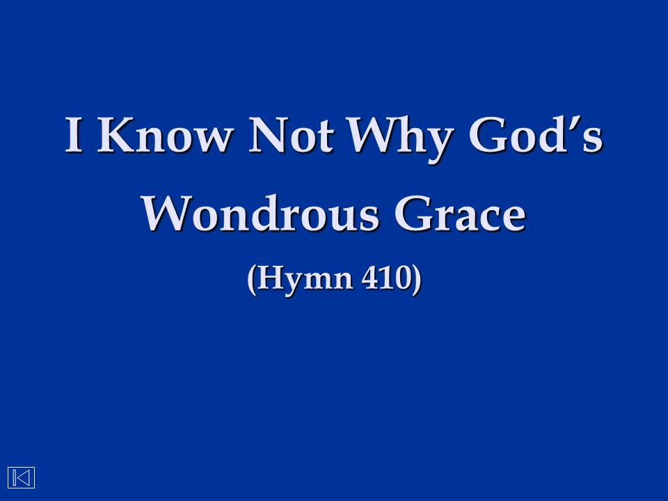 I Know Not Why God's Wondrous Grace (Hymn 410)