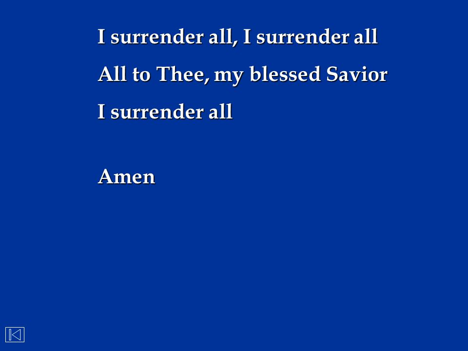 I surrender all, I surrender all