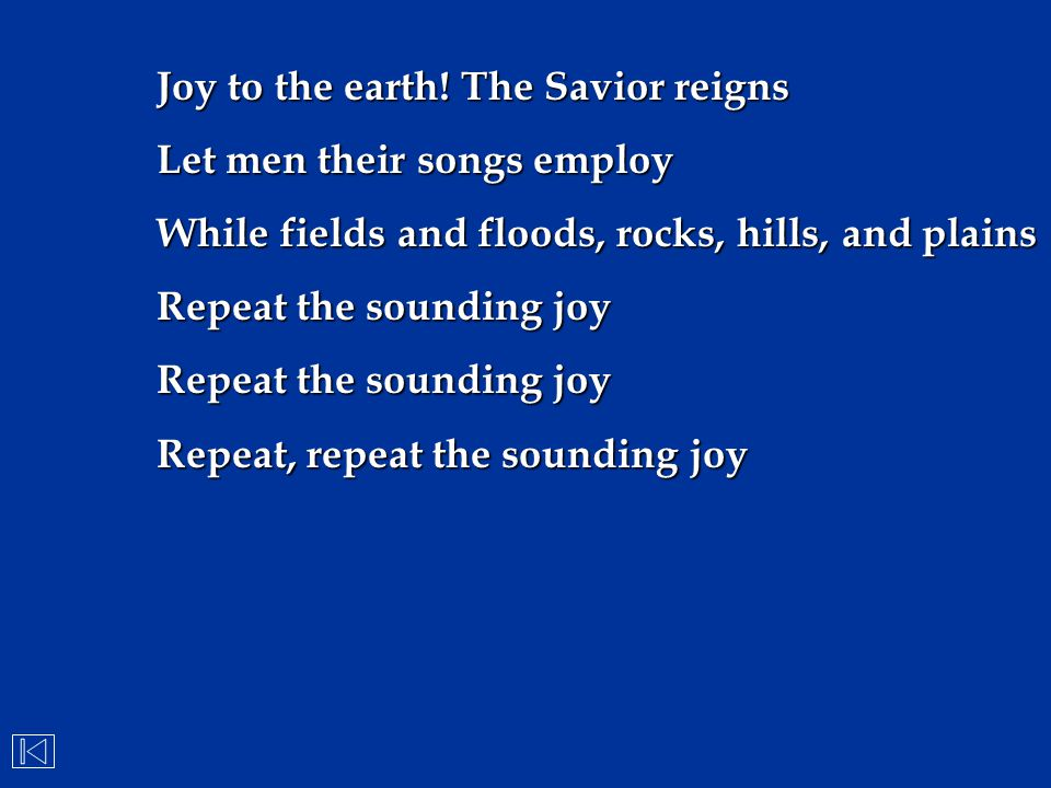 Joy to the earth! The Savior reigns