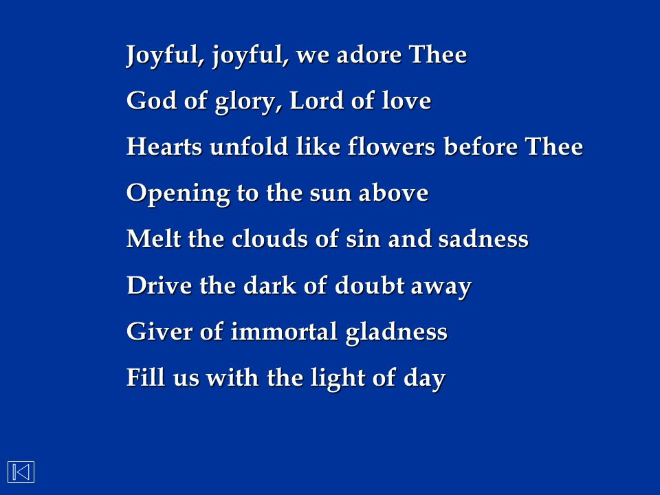 Joyful, joyful, we adore Thee