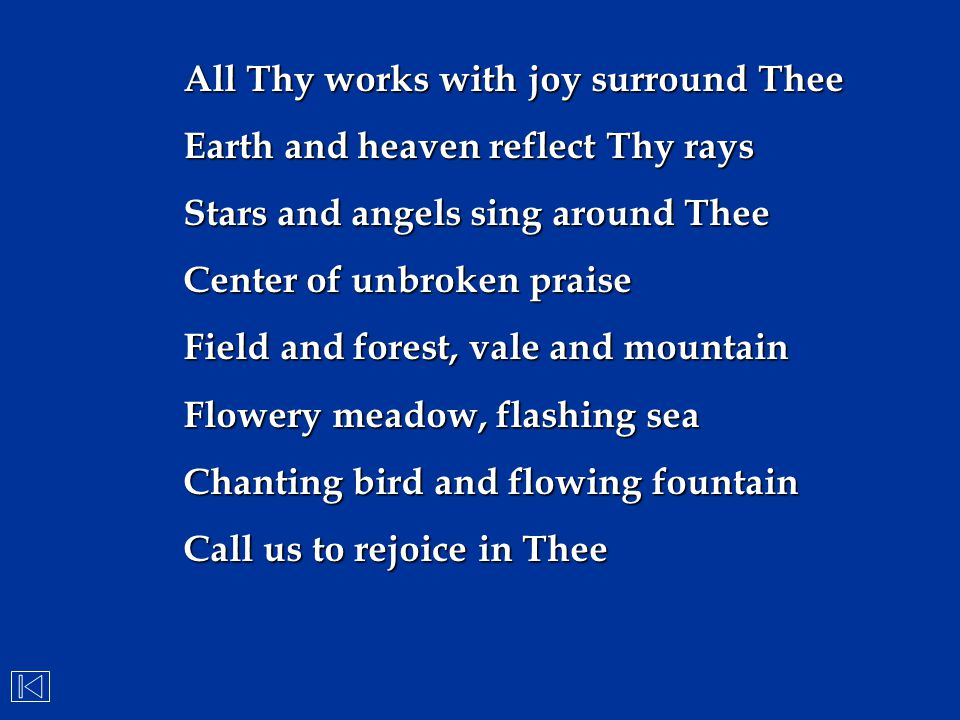 All Thy works with joy surround Thee