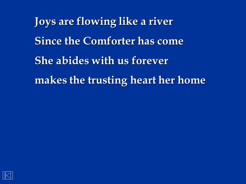 Joys are flowing like a river