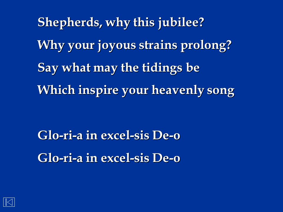 Shepherds, why this jubilee