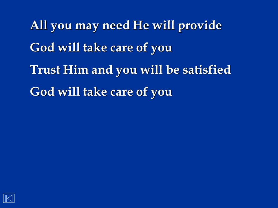 All you may need He will provide