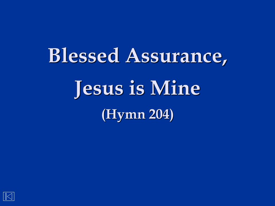 Blessed Assurance, Jesus is Mine (Hymn 204)