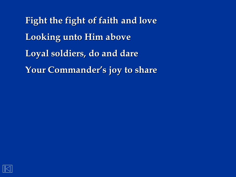 Fight the fight of faith and love