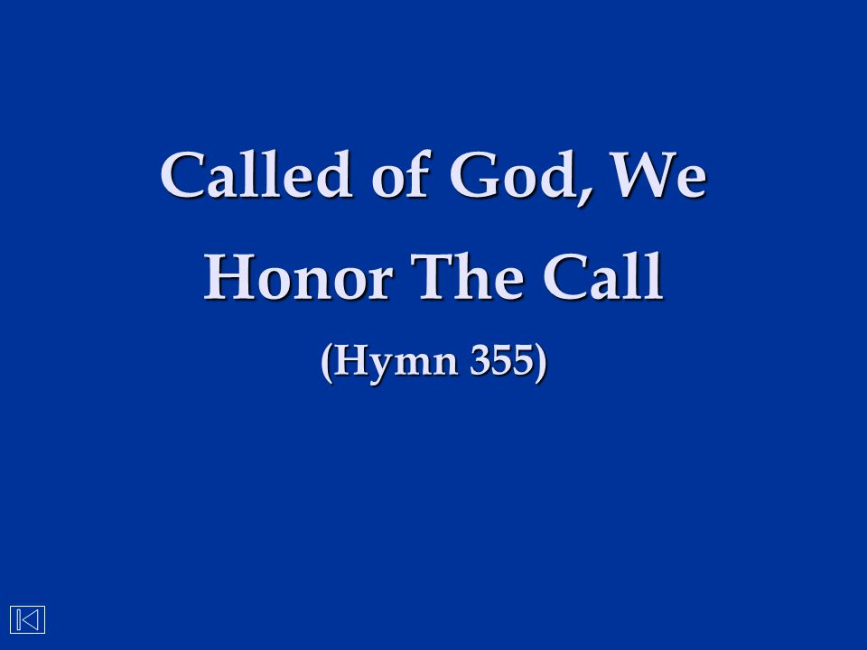 Called of God, We Honor The Call (Hymn 355)