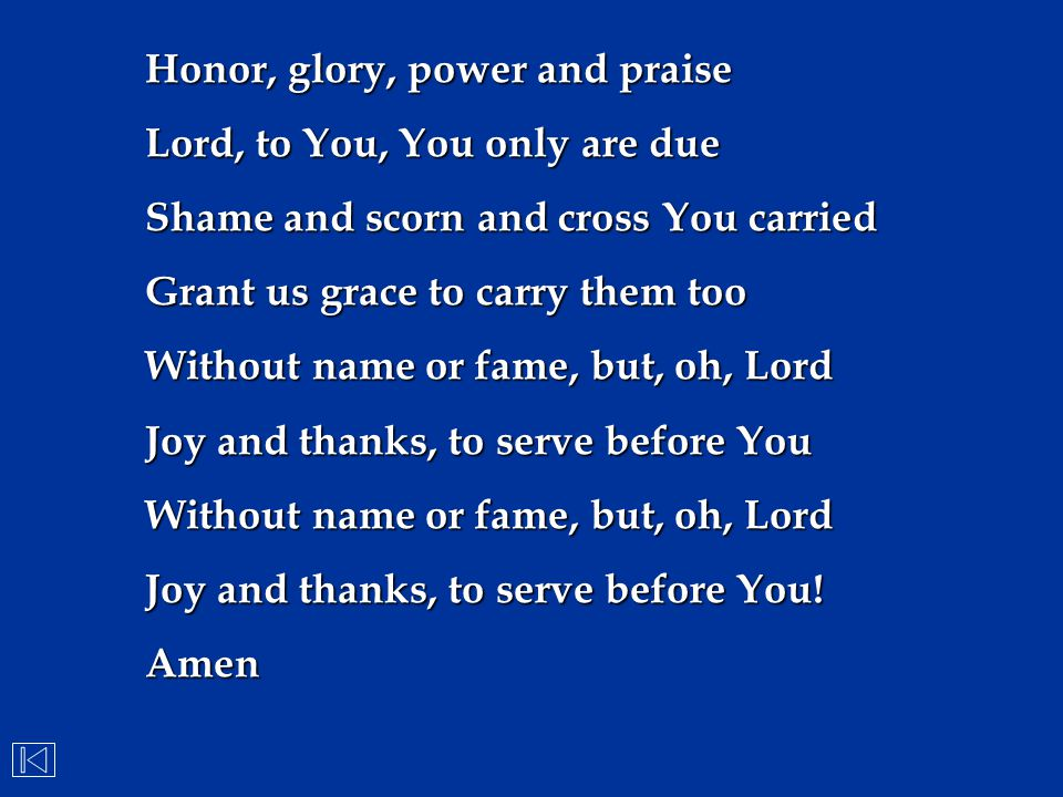 Honor, glory, power and praise
