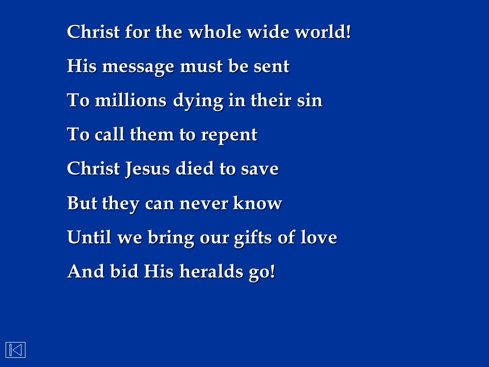 Christ for the whole wide world!