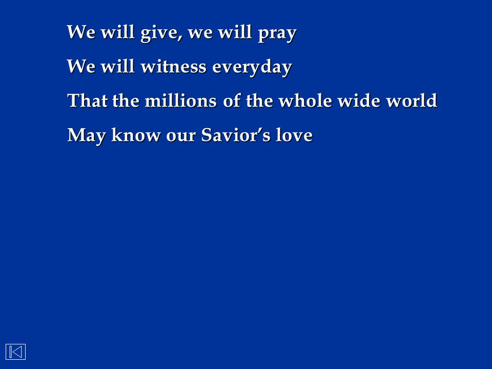 We will give, we will pray