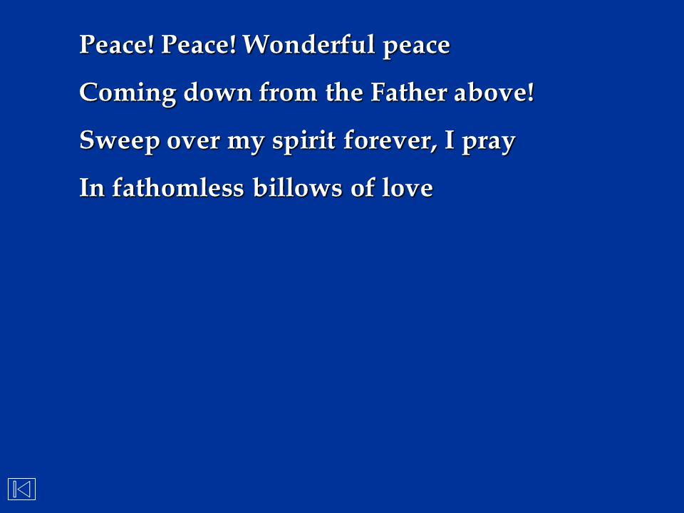 Peace! Peace! Wonderful peace