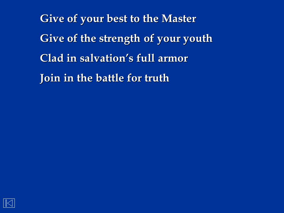 Give of your best to the Master