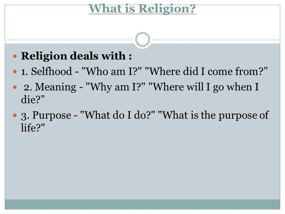 What is Religion Religion deals with :